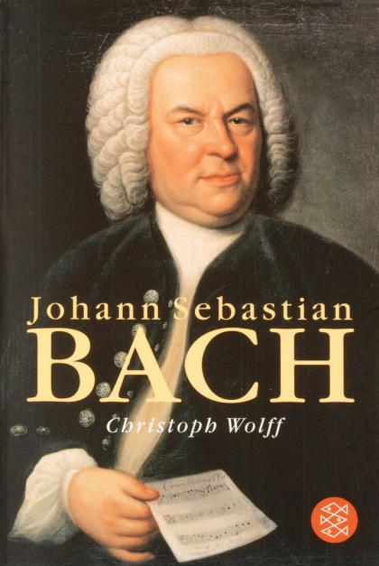 Man sieht das Buch über Bach von Christoph Wolff. Bach ist abgebildet, es ist das Haußmann-Motiv. In der unteren Bildhälfte und Buchhälfte sind der Titel des Buches, Johann Sebastian Bach, und der Autor.