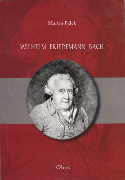 """Man sieht ein Buch von Martin Falck mit dem Titel """"Wilhelm Friedemann Bach"""". Oberes und unteres Drittel sind rot, in der Mitte ist es grau. Zentral ist ein Oval mit einer historischen Zeichnung des Portraits von WFB."""